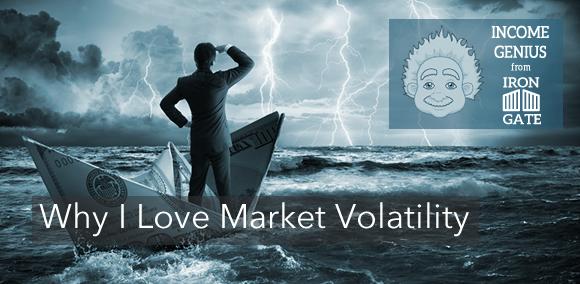 Why I Love Market Volatility