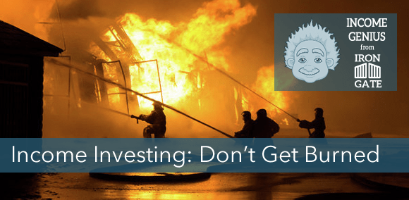 Income Investing - Don't Get Burned