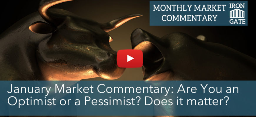 January Market Commentary: Are You A Pessimist or an Optimist?
