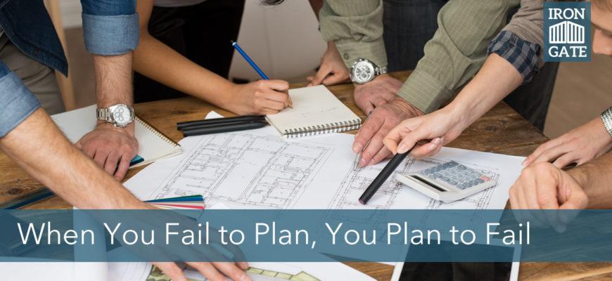 If You Fail to Plan, You Plan to Fail