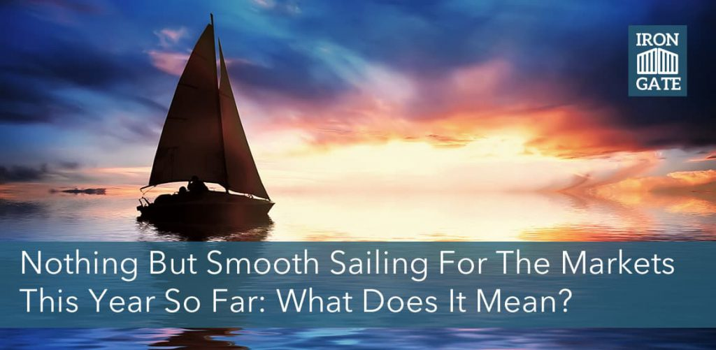 Smooth Sailing in the Markets So Far This Year