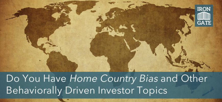 Do You Have Home Country Bias and Other Behaviorally Driven Investor Topics
