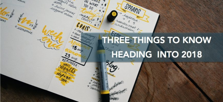 Three Things to Know Heading into 2018