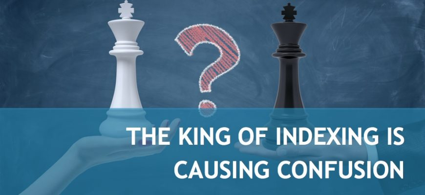 The King of Indexing is causing confusion