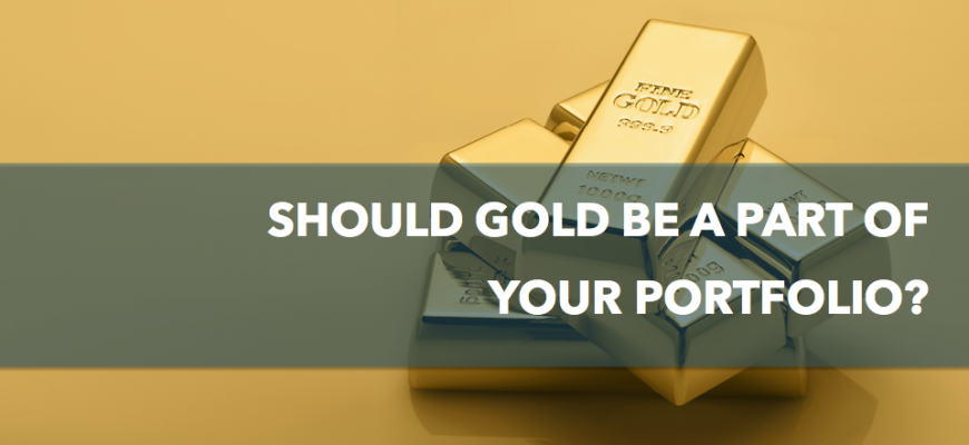 Should gold be a part of your portfolio?