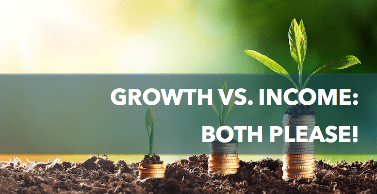 Growth vs. income: both please!