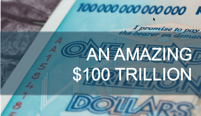 An Amazing $100 Trillion