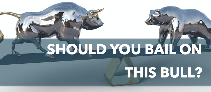 Should you bail on this bull?