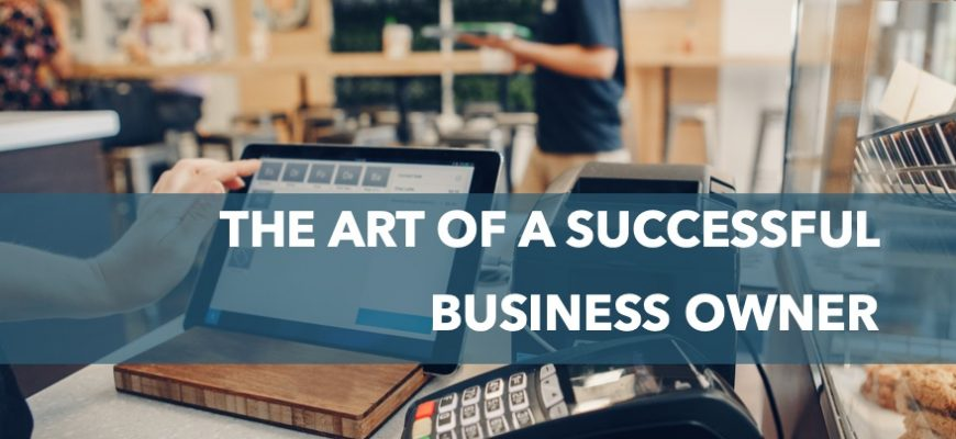 The art of a successful business owner