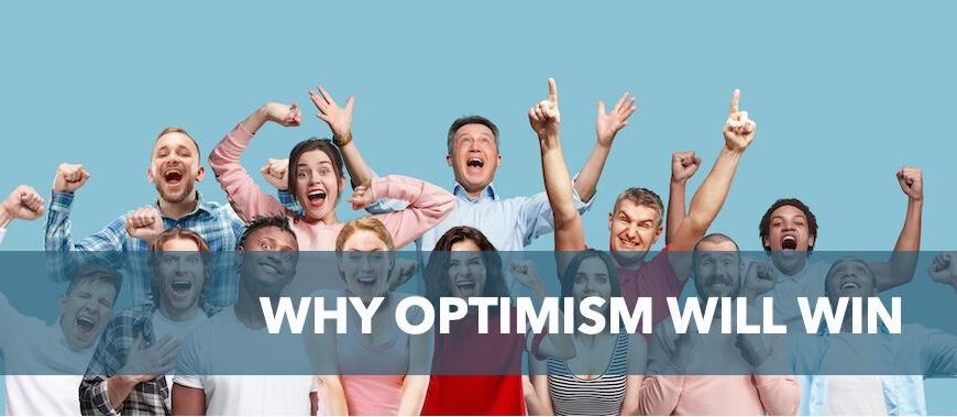 Why optimism will win
