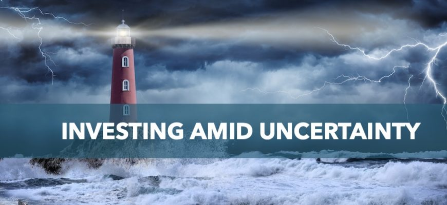 Investing amid uncertainty
