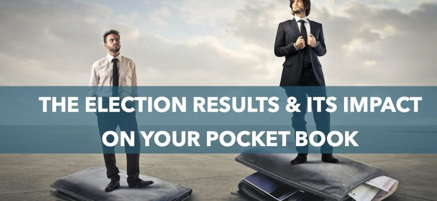 The Election Results and Its Impact on Your Pocket Book