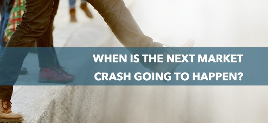 When is the Next Market Crash Going to Happen?
